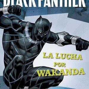 Marvel. Black Panther. La Lucha por Wakanda