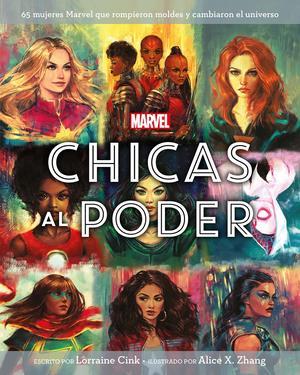 Marvel. Chicas al poder. Mujeres Marvel que cambiaron el universo