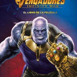 Marvel. El libro de la pelicula. Vengadores Infinity War